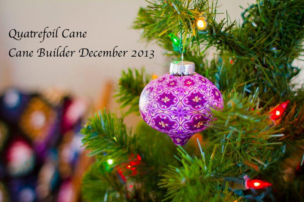 Quatrefoil Cane by Meg Newberg for December's Cane Builder Subscription